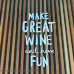 Brokenwood slogan, Make Great Wine and have fun